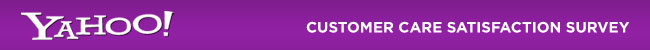 Yahoo! Customer Care Satisfaction Survey